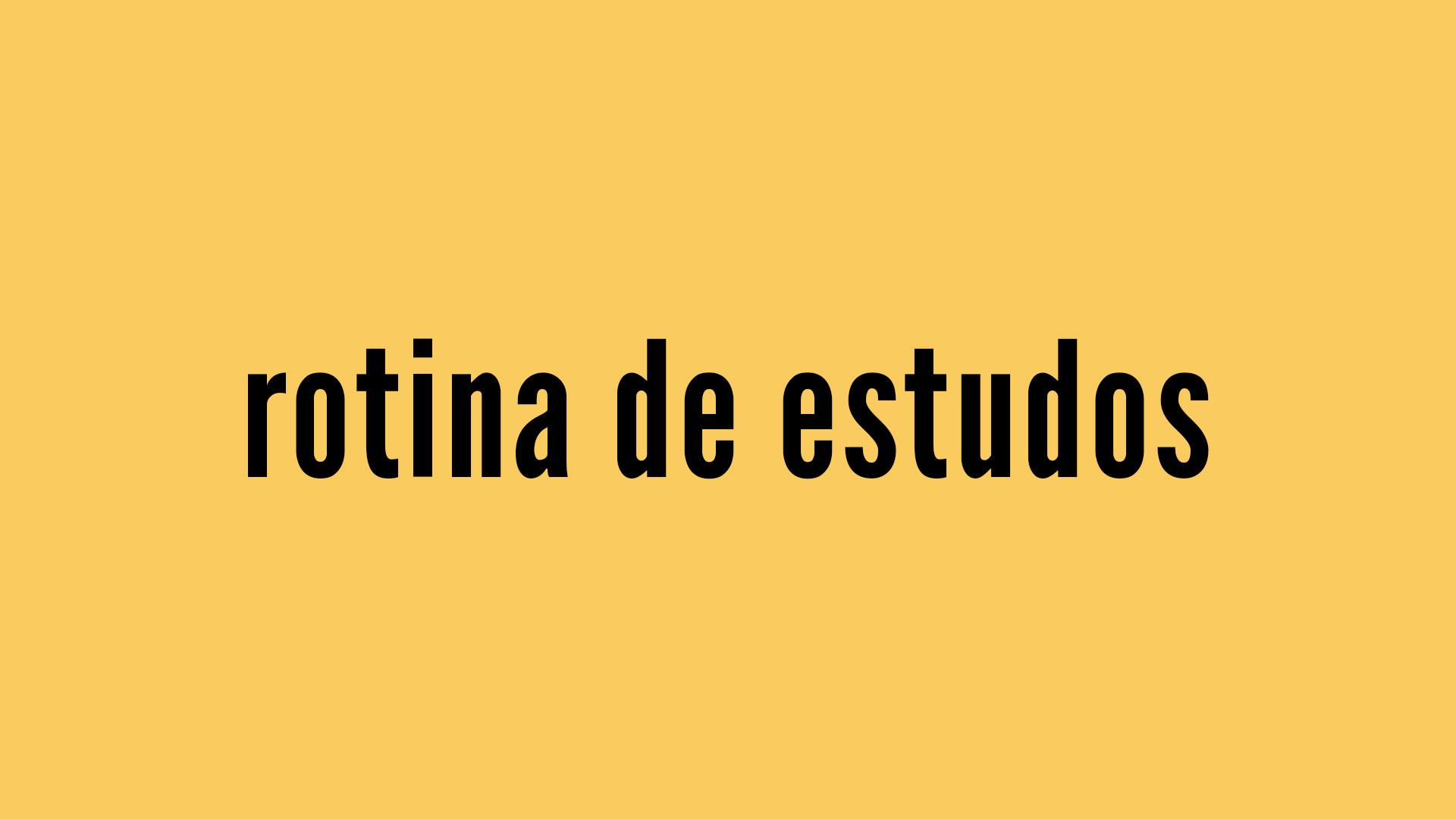 """fundo amarelo com título """"rotina de estudos"""""""