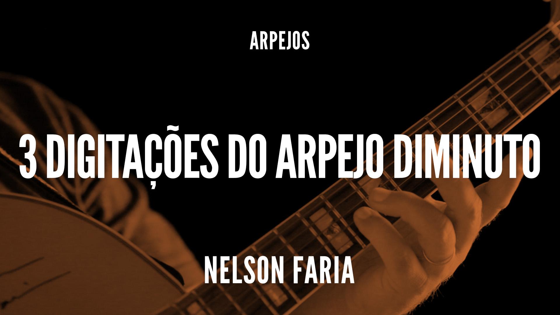 """Nelson Faria segura sua guitarra - título """"3 digitações do arpejo diminuto"""""""